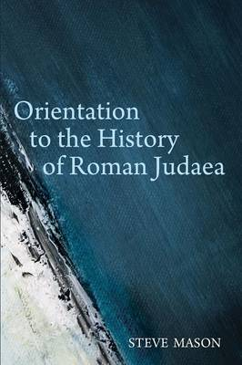 Orientation to the History of Roman Judaea (Paperback)
