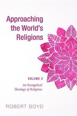 Approaching the World's Religions, Volume 2 (Hardback)