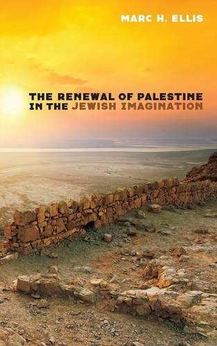The Renewal of Palestine in the Jewish Imagination (Paperback)
