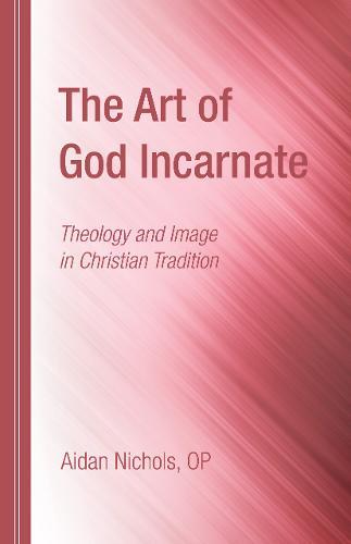 The Art of God Incarnate (Hardback)