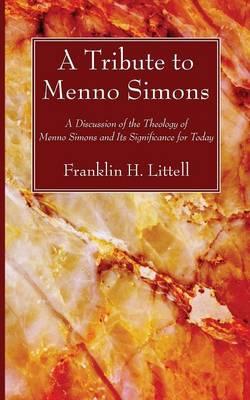 A Tribute to Menno Simons (Paperback)