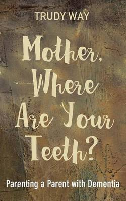 Mother, Where Are Your Teeth? (Paperback)