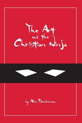 The Art of the Christian Ninja (Hardback)