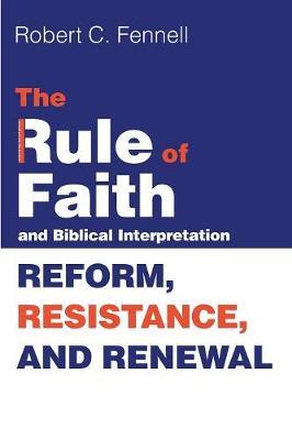 The Rule of Faith and Biblical Interpretation (Paperback)