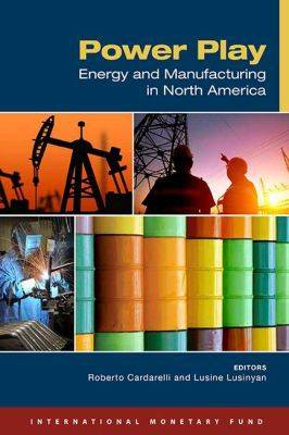 Power play: energy and manufacturing in North America (Paperback)