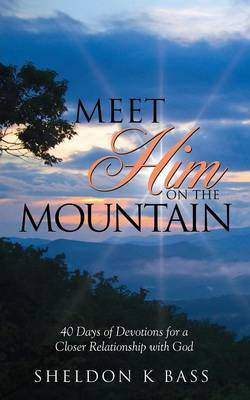 Meet Him on the Mountain (Paperback)