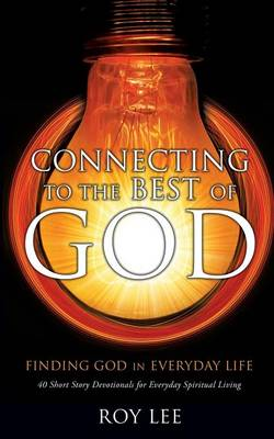 Connecting to the Best of God (Paperback)