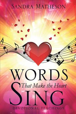 Words That Make the Heart Sing (Paperback)