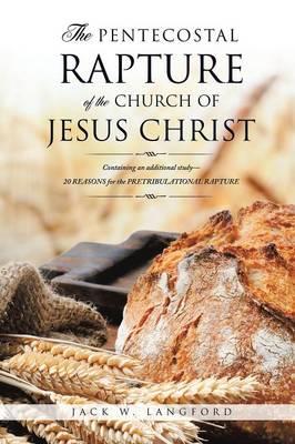 The Pentecostal Rapture of the Church of Jesus Christ (Paperback)