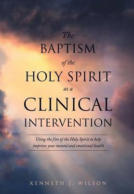 The Baptism of the Holy Spirit as a Clinical Intervention (Paperback)