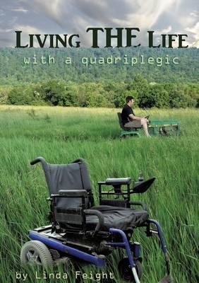 Living the Life with a Quadriplegic (Paperback)