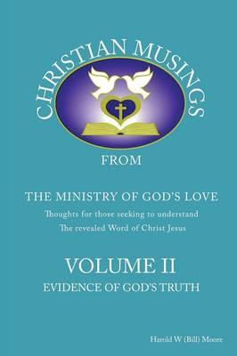 Christian Musings Evidence of God's Truth: Volume II (Paperback)