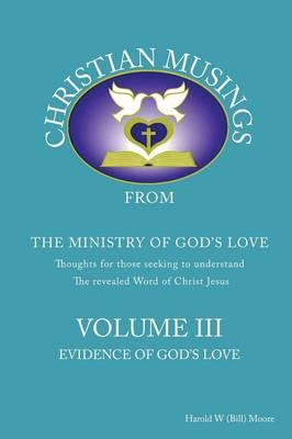Christian Musings Evidence of God's Grace: Volume III (Paperback)
