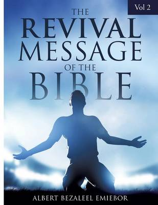 The Revival Message of the Bible Vol 2 (Paperback)