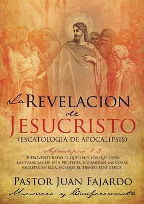 La Revelacion de Jesucristo (Paperback)