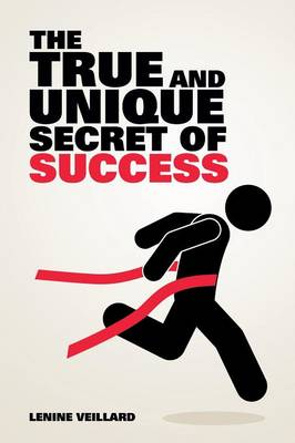 The True and Unique Secret of Success (Paperback)