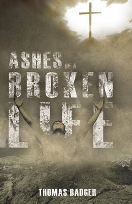 Ashes of a Broken Life (Paperback)
