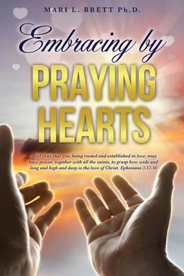 Embracing by Praying Hearts (Paperback)