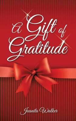 A Gift of Gratitude (Hardback)