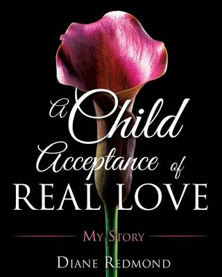 A Child Acceptance of Real Love (Paperback)