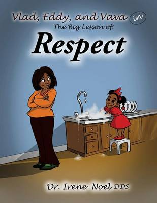Vlad, Eddy, and Vava Learn a Big Lesson about Respect (Paperback)