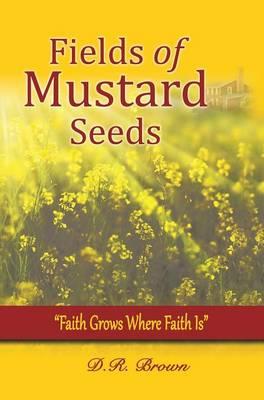 Fields of Mustard Seeds (Hardback)