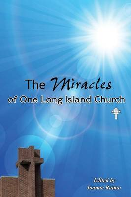 The Miracles of One Long Island Church (Paperback)