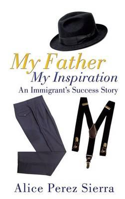 My Father My Inspiration (Hardback)