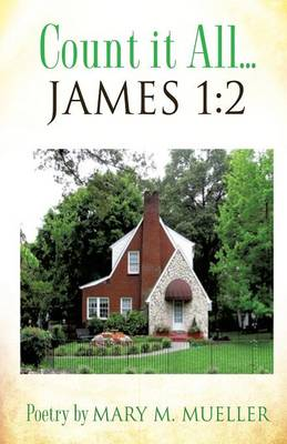 Count It All... James 1: 2 (Paperback)