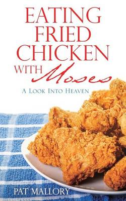 Eating Fried Chicken with Moses (Paperback)