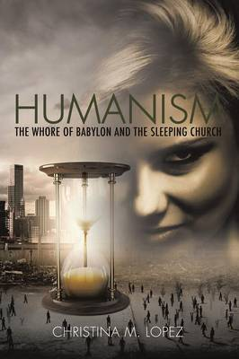 Humanism - The Whore of Babylon and the Sleeping Church (Paperback)