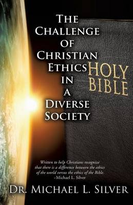 The Challenge of Christian Ethics in a Diverse Society (Paperback)