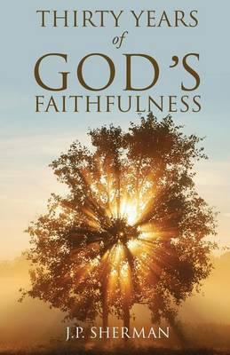 Thirty Years of God's Faithfulness (Paperback)