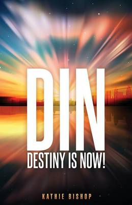 Din: Destiny Is Now! (Paperback)