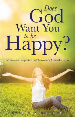 Does God Want You to Be Happy? (Paperback)