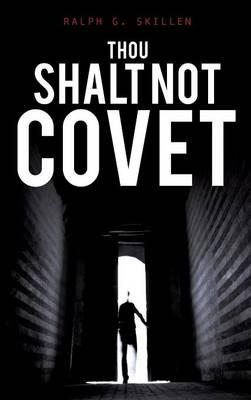 Thou Shalt Not Covet (Hardback)