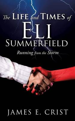 The Life and Times of Eli Summerfield (Paperback)
