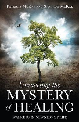 Unraveling the Mystery of Healing (Paperback)