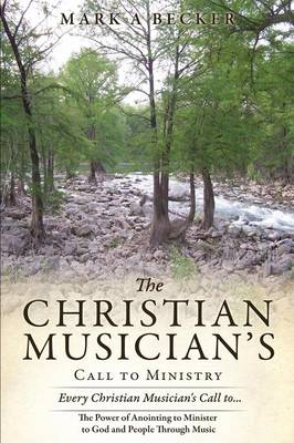 The Christian Musician's Call to Ministry (Paperback)
