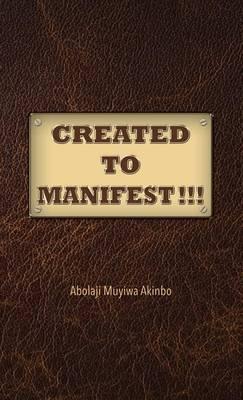 Created to Manifest!!! (Hardback)