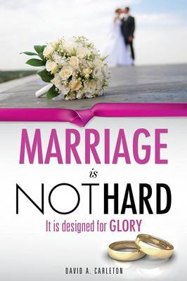 Marriage Is Not Hard (Paperback)