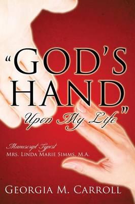 God's Hand Upon My Life (Hardback)