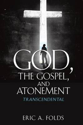 God, the Gospel, and Atonement (Paperback)