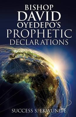 Bishop David Oyedepo's Prophetic Declarations (Paperback)