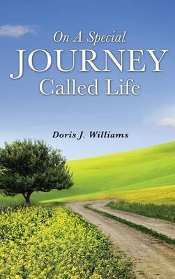 On a Special Journey Called Life (Hardback)
