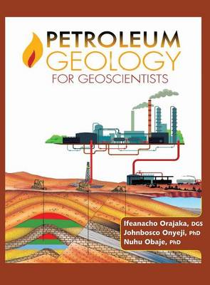 Petroleum Geology for Geoscientists (Hardback)