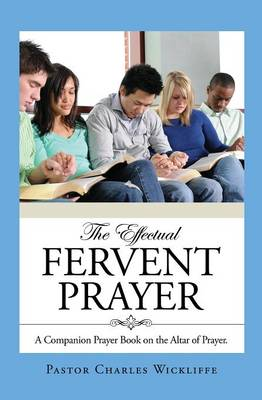 The Effectual Fervent Prayer (Paperback)