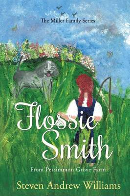 Flossie Smith: From Persimmon Grove Farm - Volume 1 (Paperback)