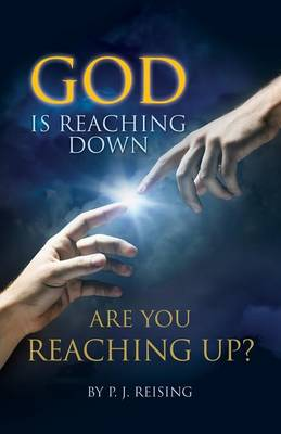 God Is Reaching Down Are You Reaching Up? (Paperback)