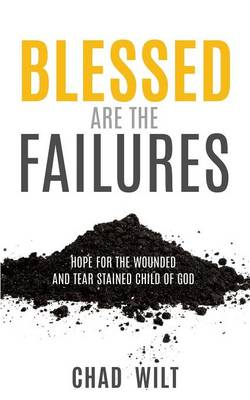 Blessed Are the Failures (Paperback)
